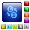 Pound Bitcoin money exchange color square buttons - Pound Bitcoin money exchange icons in rounded square color glossy button set