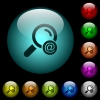 Search email address icons in color illuminated glass buttons - Search email address icons in color illuminated spherical glass buttons on black background. Can be used to black or dark templates